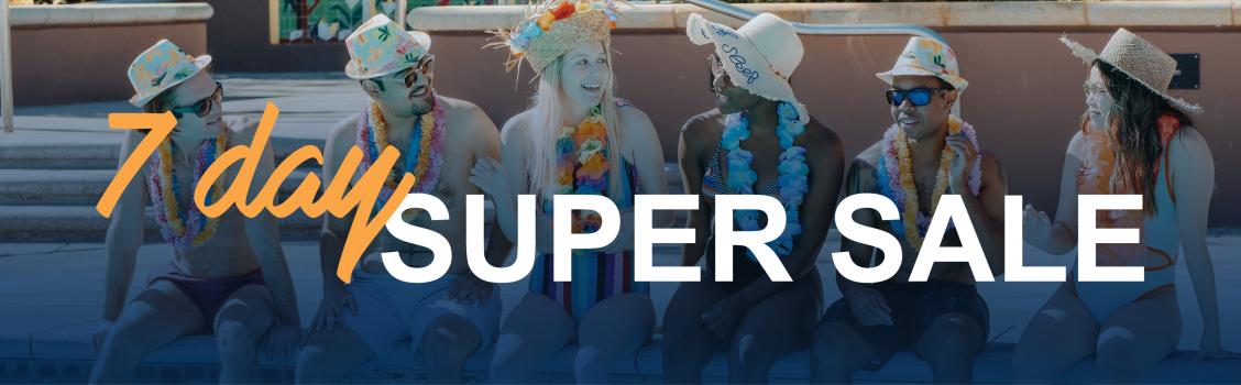 7 Day Super Sale