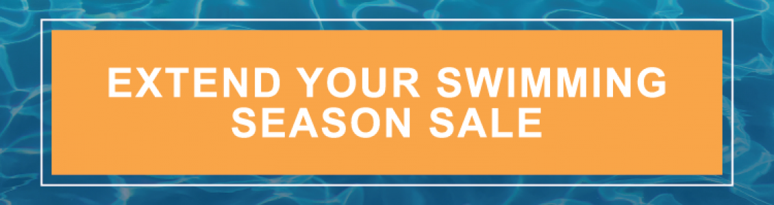 Extend Your Swimming Season Sale